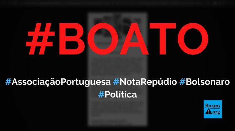 Associação portuguesa relevante faz nota de repúdio contra Bolsonaro, diz boato (Foto: Reprodução/FacebooK)