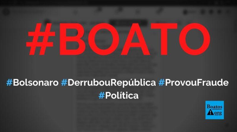 Bolsonaro derrubou a República e provou fraude nas urnas eletrônicas, diz boato (Foto: Reprodução/Facebook)