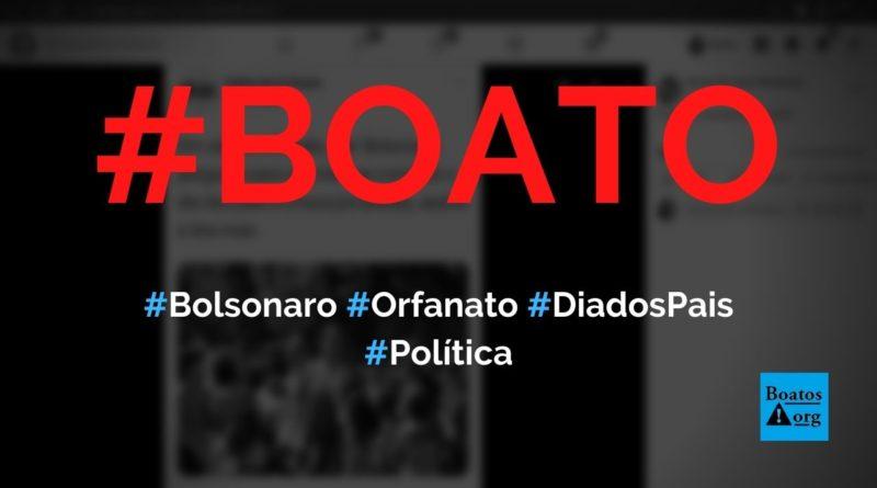 Bolsonaro vai a orfanato e pergunta como foi o Dia dos Pais, diz boato (Foto: Reprodução/Facebook)