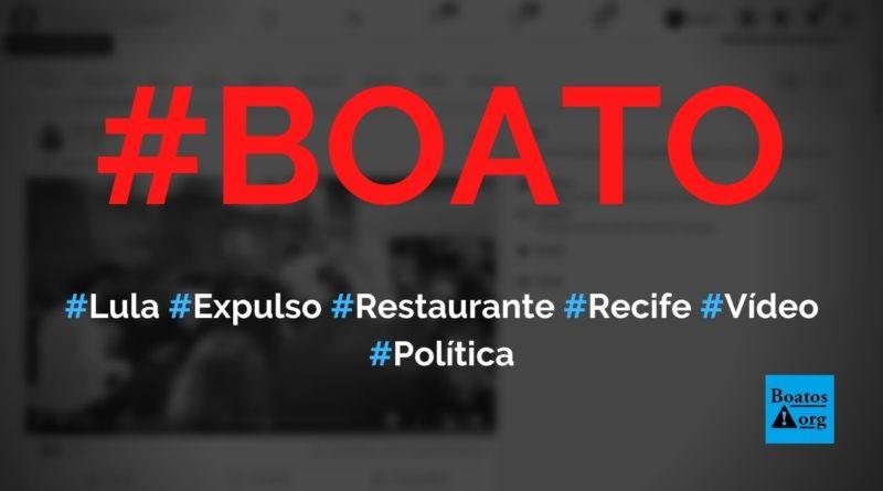 Lula é vaiado e expulso de restaurante no Recife, mostra vídeo, diz boato (Foto: Reprodução/Facebook)