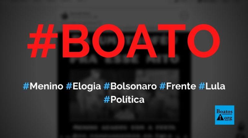"""Menino diz para Lula """"se não fosse Bolsonaro, país estaria quebrado"""", diz boato (Foto: Reprodução/FacebooK)"""