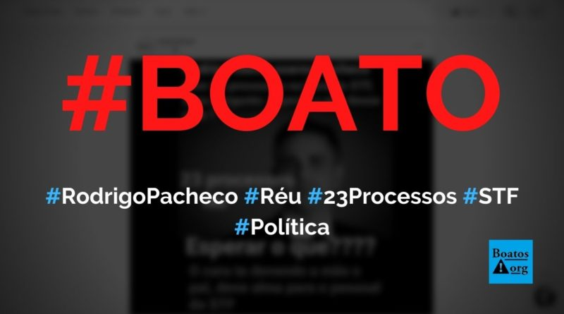 Rodrigo Pacheco responde a 23 processos no STF e, por isso, protegeu Alexandre de Moraes, diz boato (Foto: Reprodução/Facebook)