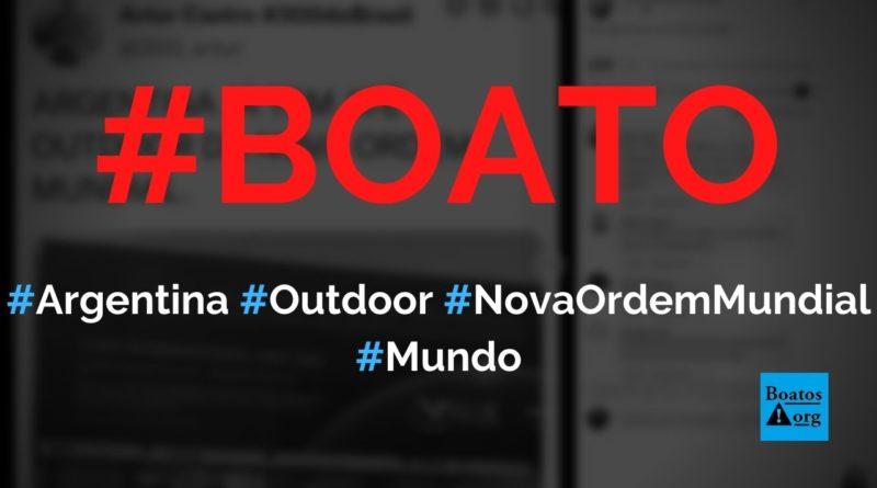 Argentina exibiu um outdoor da Nova Ordem Mundial, diz boato (Foto: Reprodução/Facebook)