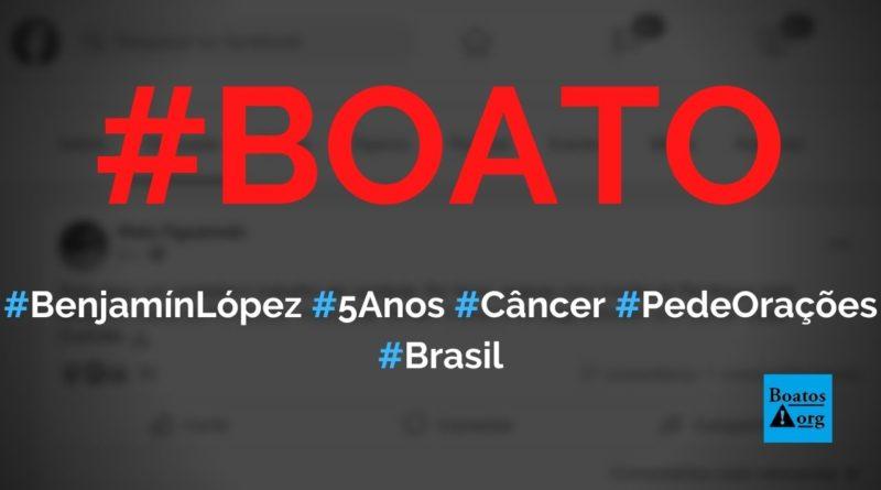 Benjamín López, de 5 anos, está com câncer nos ossos e pede orações, diz boato (Foto: Reprodução/Facebook)