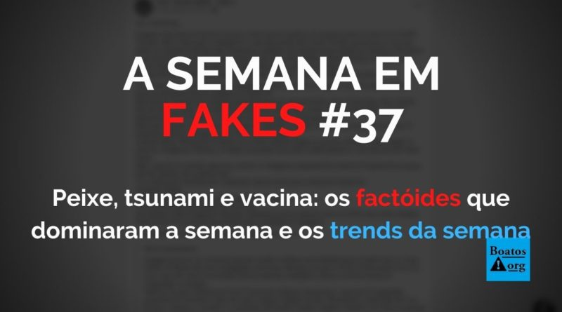 """De """"peixe com verme e doença da urina preta"""" a """"tsunami na Bahia"""", semana foi marcada por factoides"""