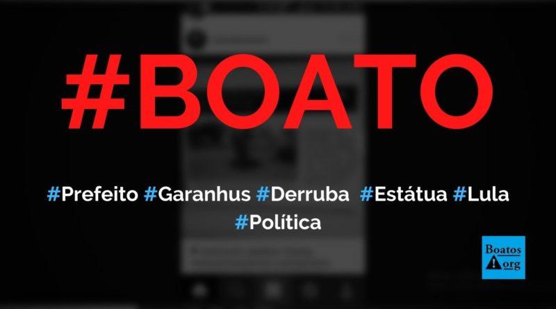 Prefeito de Garanhuns (PE) manda derrubar estátua de Lula, diz boato (Foto: Reprodução/Facebook)