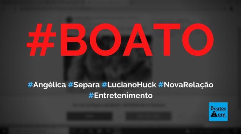 Angélica se separa de Luciano Huck, assume relação e fala em traição, diz boato (Foto: Reprodução/Facebook)