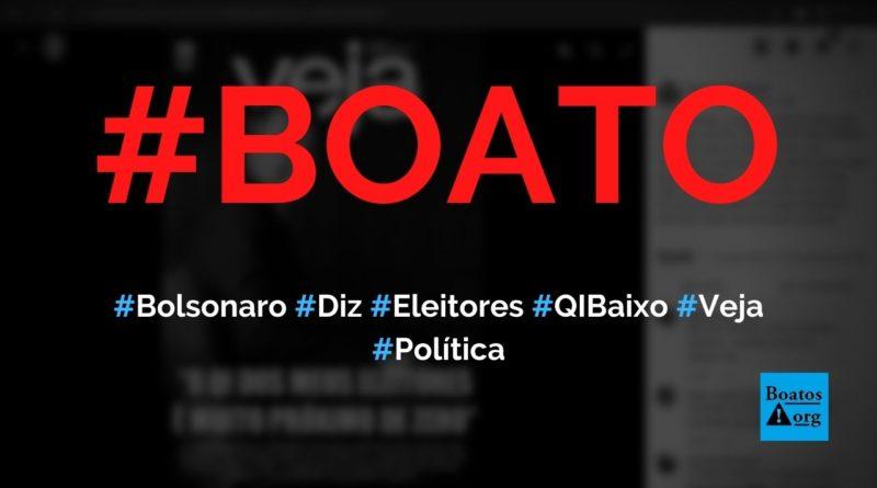 Bolsonaro diz à Veja o QI dos meus eleitores é muito próximo de zero, diz boato (Foto: Reprodução/Facebook)