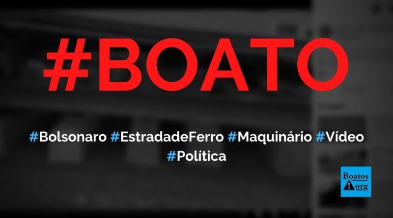 Bolsonaro está fazendo estrada de ferro de Lucas do Rio Verde até o Maranhão com maquinário incrível em Marabá, diz boato (Foto: Reprodução/Facebook)