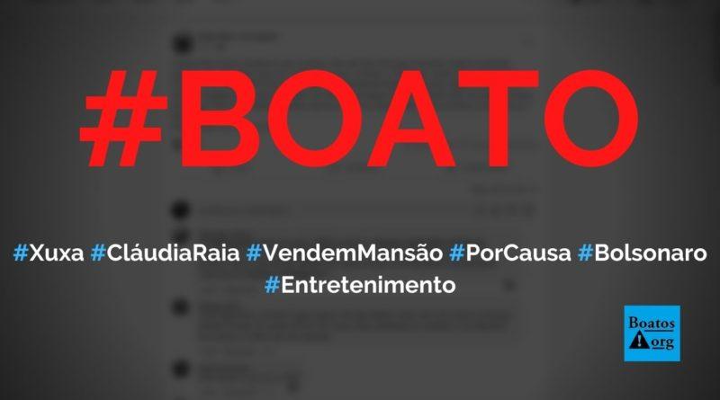 """Cláudia Raia e Xuxa venderam mansões porque Bolsonaro """"acabou com a mamata"""", diz boato (Foto: Reprodução/Facebook)"""
