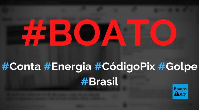 Conta de energia elétrica com código pix é um golpe, diz boato (Foto: Reprodução/Facebook)