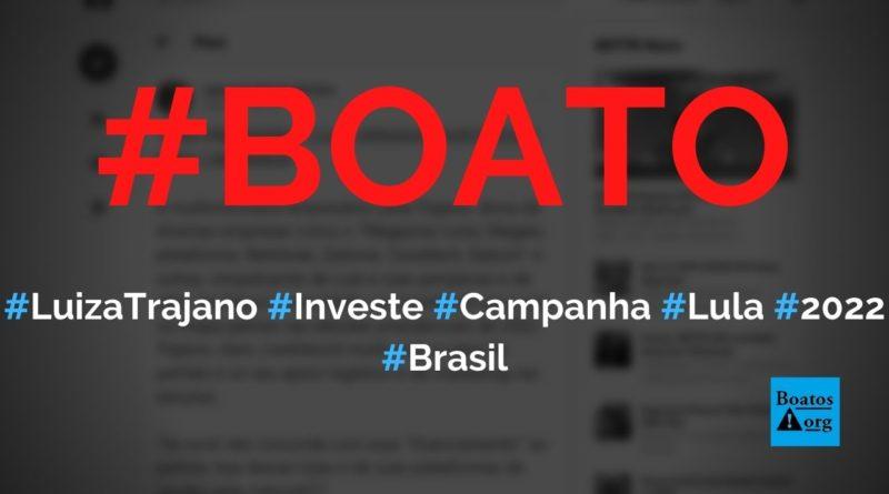 Luiza Trajano investe em campanha de Lula para ser candidata a vice em 2022, diz boato (Foto: Reprodução/Facebook)
