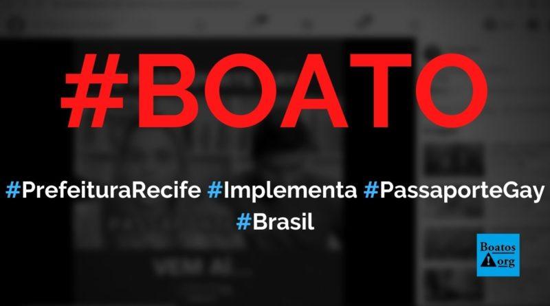 Prefeitura de Recife acaba de implementar o passaporte gay, diz boato (Foto: Reprodução/Facebook)