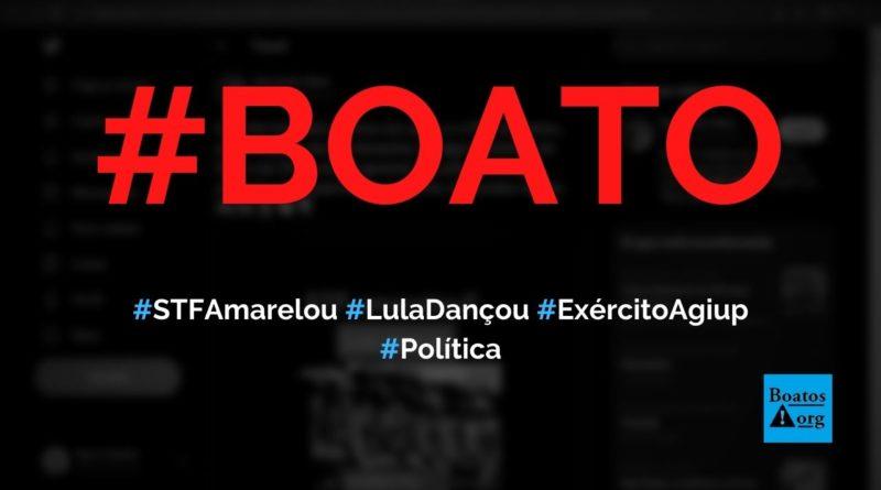 STF amarelou porque Exército agiu e cogita barrar candidatura de Lula que dançou, diz boato (Foto: Reprodução/Facebook)